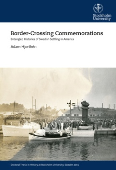 Border-Crossing Commemorations: Entangled Histories of Swedish Settling in America