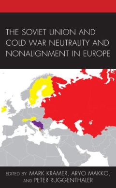 Bokomslag: The Soviet Union and Cold War Neutrality and Nonalignment in Europe